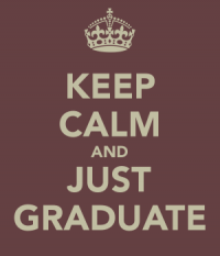 keep-calm-and-just-graduate-2